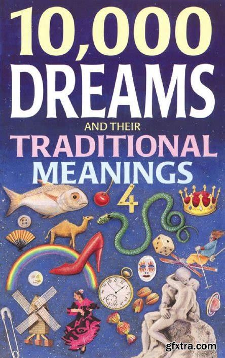 the dictionary of dreams and their meanings books 10 000 dreams and their traditional meanings 187 vector