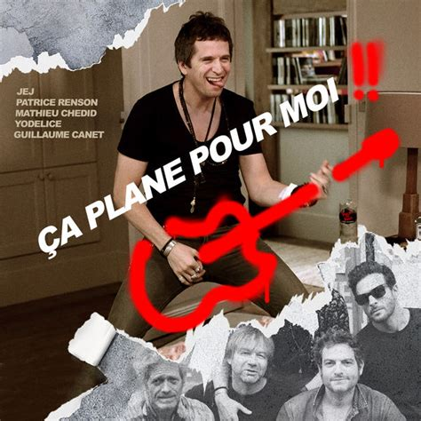 guillaume canet ca plane pour moi 199 a plane pour moi feat matthieu chedid yodelice