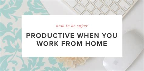 how to be super productive when you work from home jules