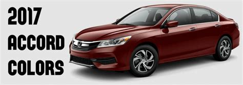 honda accord colors 2017 honda accord interior and exterior color options