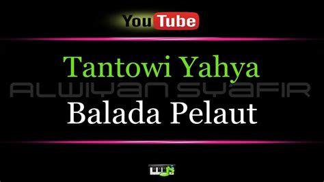 balada pelaut karaoke tantowi yahya balada pelaut