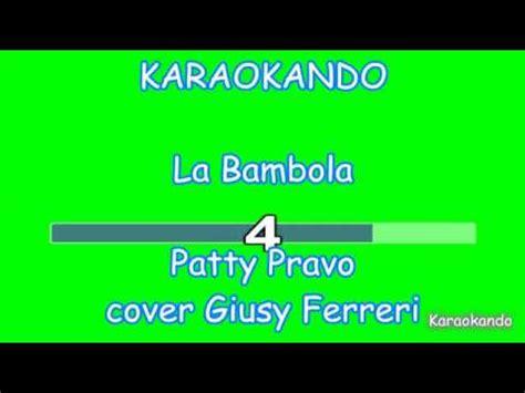 bambola patty pravo testo karaoke italiano la bambola giusy ferreri patty