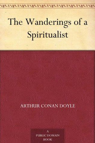 the wanderings of a spiritualist books the wanderings of a spiritualist by arthur conan doyle
