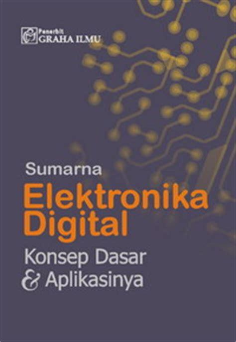 Elektronika Digital Konsep Dasar Dan Aplikasinya Sumarna Graha penerbit graha ilmu www grahailmu co id