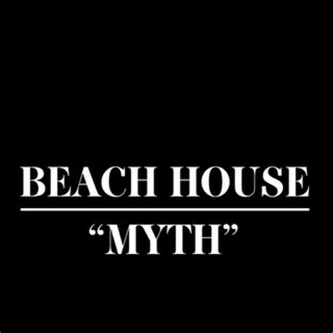 House Myth Mp3 Mp3 Beach House Quot Myth Quot Obscure Sound