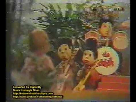 film si unyil jaman dulu film boneka si unyil band dekil si unyil bernyanyi