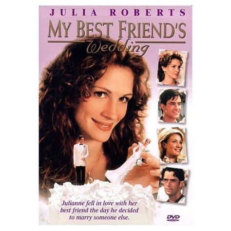 My Best Friend's Wedding (my favorite Julia Roberts movie