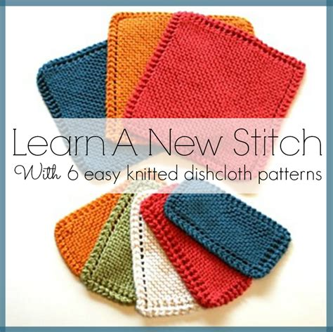 how to make a knitted dishcloth learn a new stitch with 6 easy knitted dishcloth patterns
