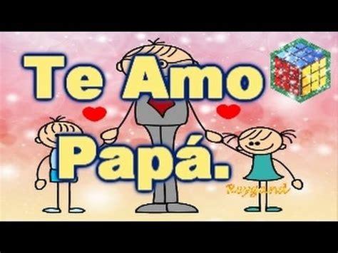 como inscribir a mi esposa hijo papas o concubina al te amo papa videos para dedicar a papa poemas infantiles