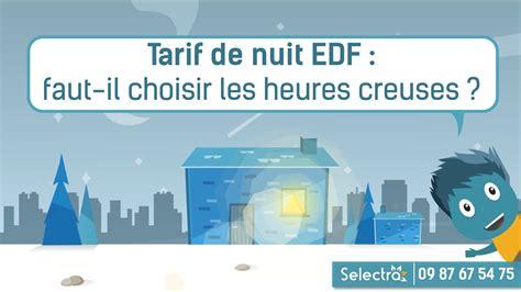 Tarif De Nuit Edf 5293 tarif de nuit edf faut il choisir les heures creuses
