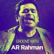 ar rahman urvashi mp3 download groove with a r rahman music playlist best mp3 songs on