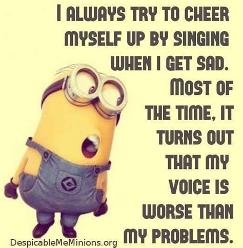 Cheer Up Meme - i always try to cheer myself up by singing when i get sad