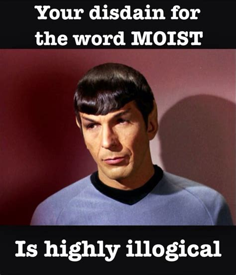 I Am Moist Meme - 1000 images about moist monday memes on pinterest