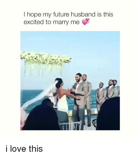I Love My Man Memes - i love my husband meme love best of the best memes