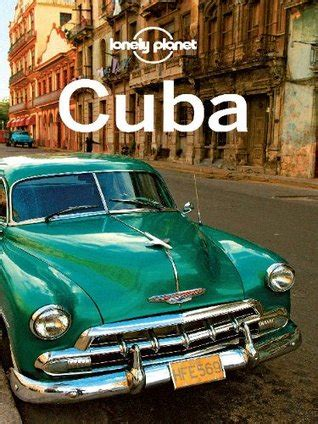 moon cuba travel guide books lonely planet cuba by lonely planet reviews discussion