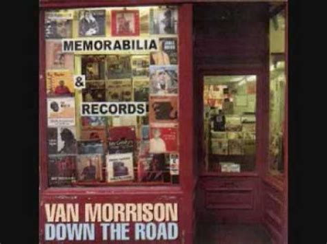 down this road van morrison down the road wmv youtube