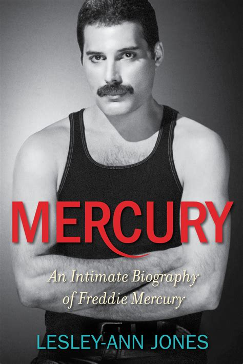 freddie mercury best biography mercury book by lesley ann jones official publisher