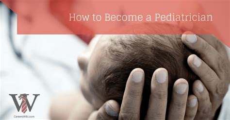 How To Become A by How To Become A Pediatrician In 7 Simple Steps Careers Wiki