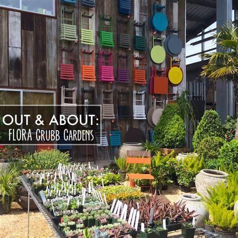 Flora Grubb Gardens by Out About Flora Grubb Gardens Shutterbean
