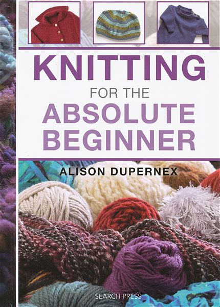 knitting books for beginners knitting for the absolute beginner from knitpicks