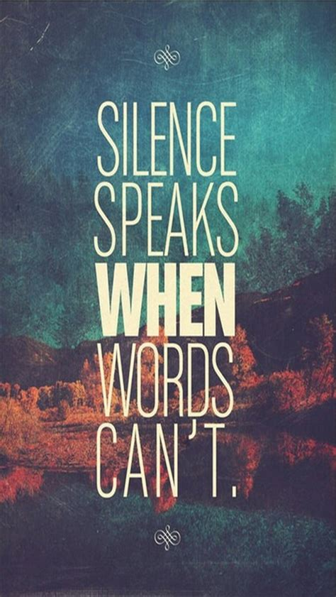 wallpaper iphone words silence speaks when words can t the iphone wallpapers