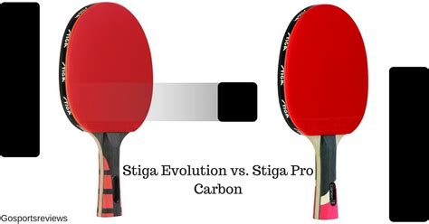 stiga evolution table tennis racket stiga evolution vs stiga pro carbon which one is the
