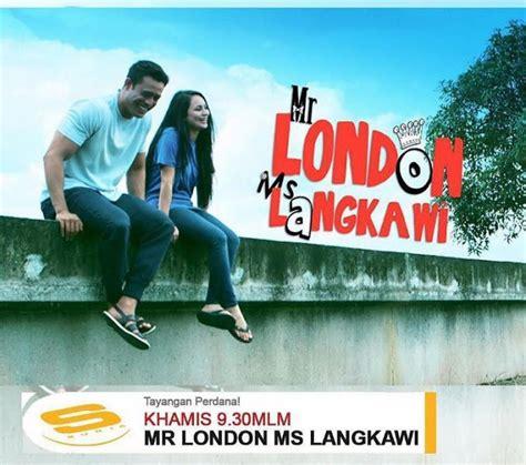 film malaysia mr london ms langkawi mr london ms langkawi ditayangkan di saluran suria