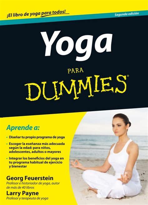 libro nuevo libro del yoga yoga para dummies payne larry y feuerstein georg sinopsis del libro rese 241 as criticas
