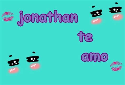 Imagenes Que Digan Te Quiero Jonathan | grafiti que diga jonathan imagui