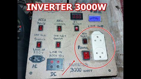 berbagi ilmu rangkaian inverter 12v dc to 220v ac 100 cara bikin inverter sederhana 12v dc to 220v ac 3000watt
