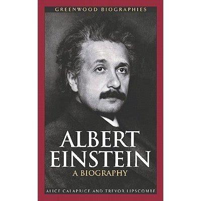 albert einstein biography free ebook albert einstein a biography by alice calaprice reviews