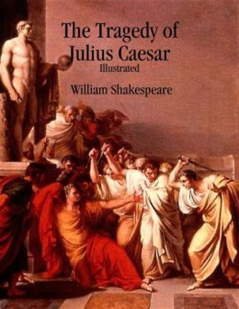 brutus the noble conspirator books the tragedy of julius caesar illustrated by william