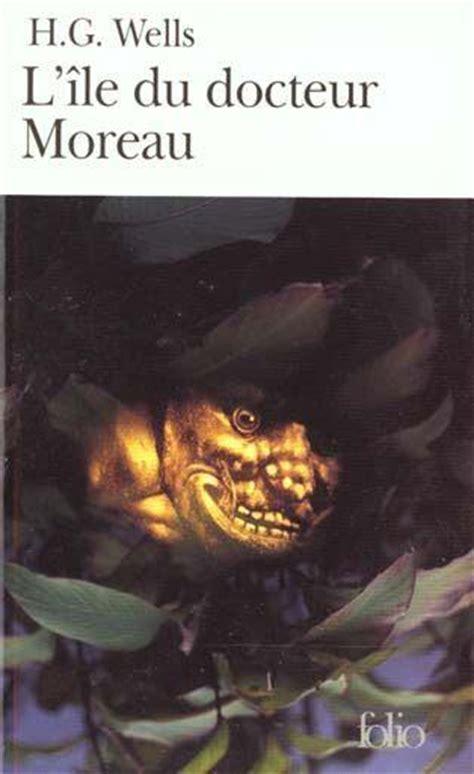 libro ile du docteur moreau livre l ile du docteur moreau herbert george wells