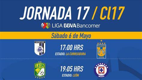 Calendario Liga Bancomer Mx Jornada 17 Liga Mx Fechas Y Horarios De La Jornada 17 Clausura