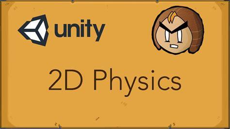 unity tutorial physics unity 2d physics tutorial youtube