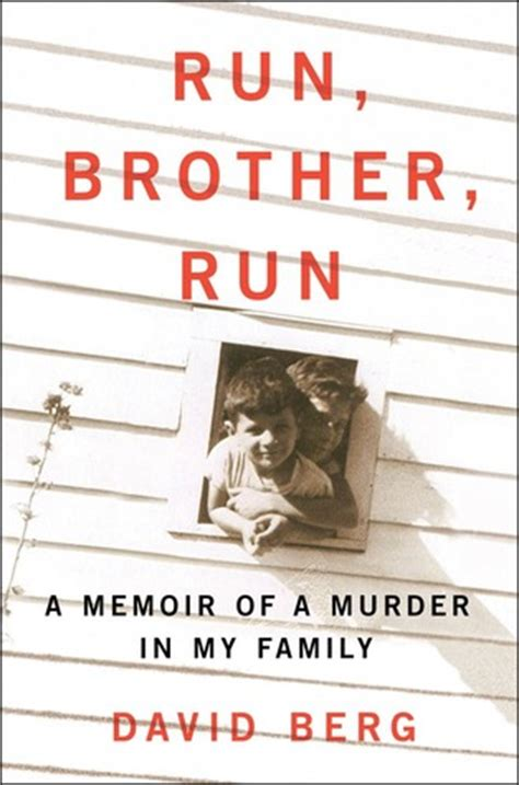 running away a memoir books run run a memoir of a murder in my family by