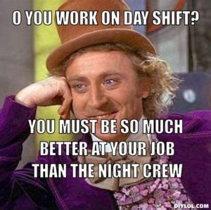 Night Shift Memes - meme s nightshift giggles the process operator