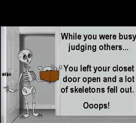 Skeleton In The Closet Quotes by Skeletons Pictures And Sayings