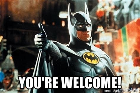 You Are Welcome Meme - you re welcome batman thumbs up meme generator