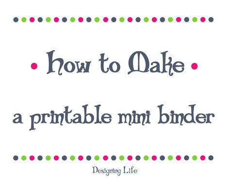 printable planner for mini binder designing life how to make a printable mini binder