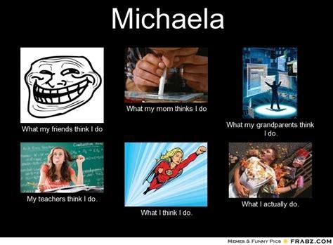 Michaela Meme - michaela meme generator what i do