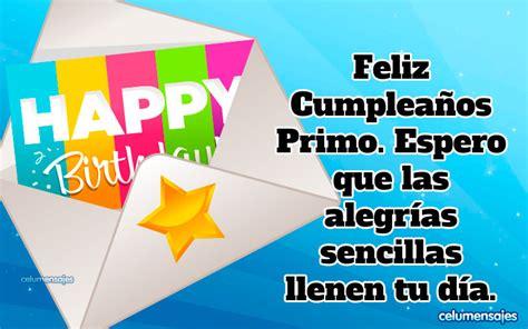imagenes feliz cumpleaños primo querido feliz cumplea 241 os primo espero que las alegr 237 as sencillas