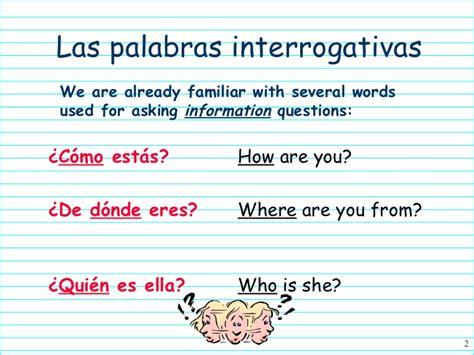 preguntas de interrogativas palabras interrogativas