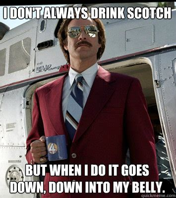 Ron Burgundy Scotch Meme - anchorman memes quickmeme