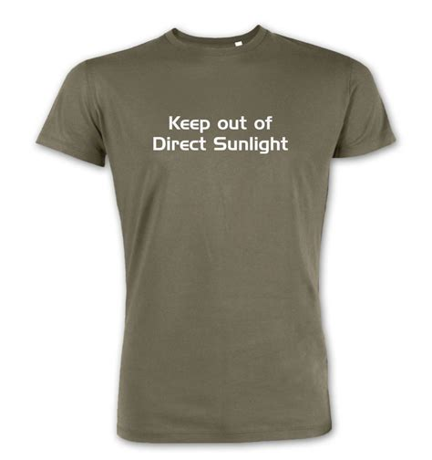Keep Out Of Direct Sunlight keep out of direct sunlight t shirt somethinggeeky
