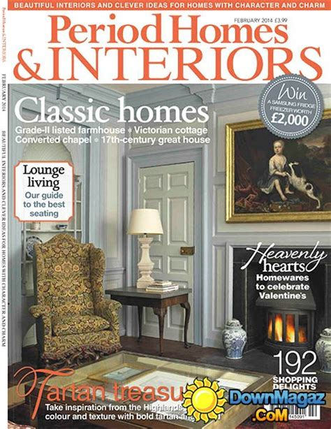 home and interiors magazine period homes interiors magazine february 2014
