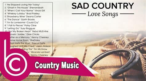sad country love songs playlist 2017 best country music