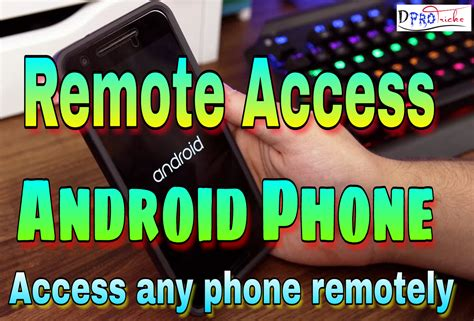 remotely android remote access android phone access any phone remotely