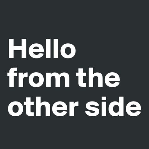 From The Other Side hello from the other side post by swatchusa on boldomatic