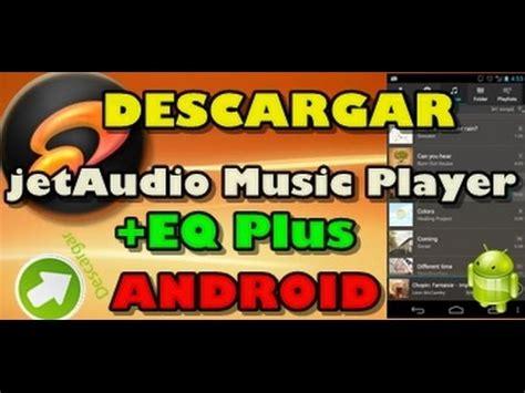 jetaudio music player plus v5 0 1 apk free download full version descargar jetaudio music player eq premium v5 5 0 apk